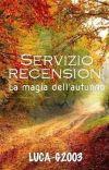Servizio recensioni ~ La magia dell'autunno [In pausa] cover