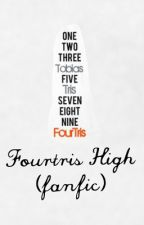Fourtris High (fanfic) by FanWriter123
