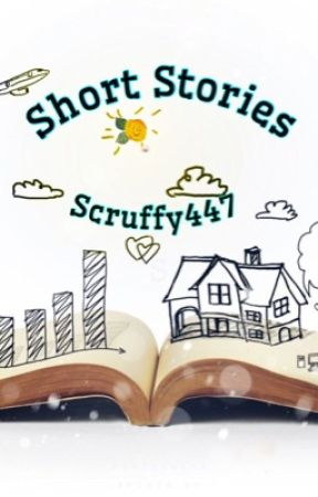 Short Stories by Scruffy447