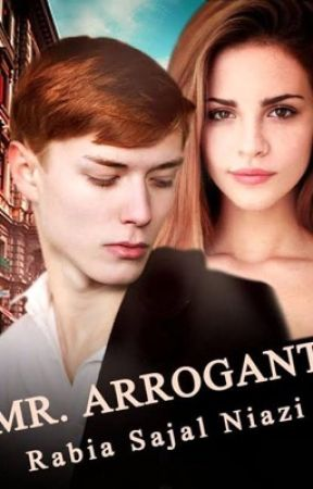 Mr Arrogant (Published story)  by rabiasajalniazi