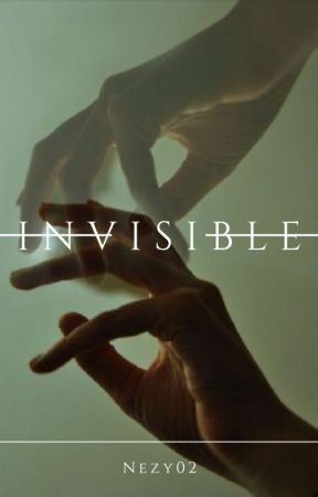 Invisible by Nezy02