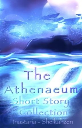 The Athenaeum - Short Story Collection by Inastaria