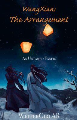 WangXian: The Arrangement ✔️ [Untamed Fanfic]