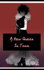 A New Queen in Town  by numnumcookie1