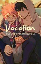 Vacation (Haikyuu KageHina Fanfic) by EveryKindOfNerd_13