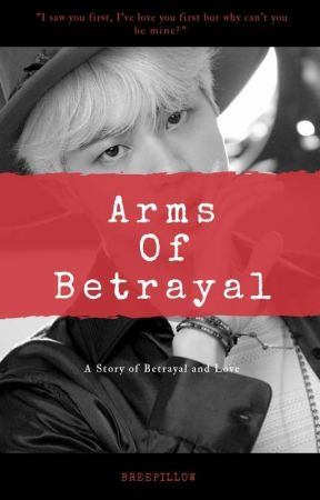 ARMS OF BETRAYAL by breepillow