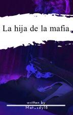 La hija de la mafia by Mat_sdy18