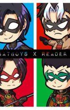 ♡ Batboys x Reader♡ by Queenslayallday100