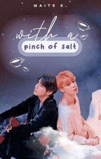 With a Pinch of Salt ✓ by procrastinity