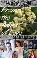 From the Ashes of Love by Marrragan