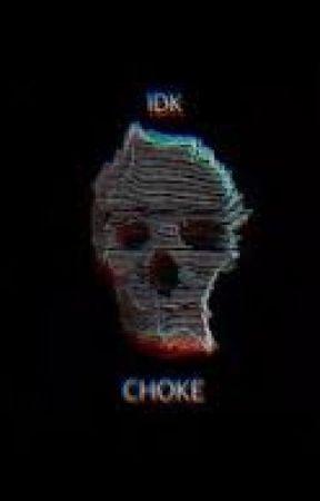 Choke by maddness8675309