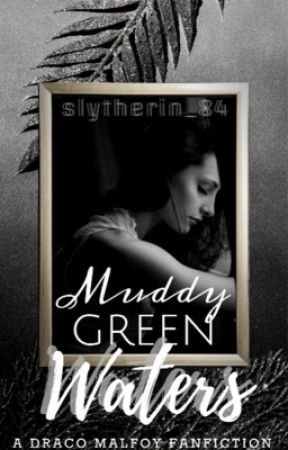 Muddy Green Waters || D.M. by Slytherin_84