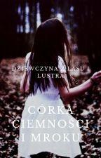 Dziewczyna z Lasu i Lustra. Córka Ciemności i Mroku by LilusiatheKiller