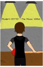 Modern HTTYD - The Music Within by GhostGod15