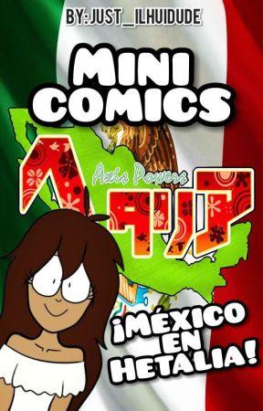 Cómics   ¡ᴍᴇ́xɪᴄᴏ ᴇɴ ʜᴇᴛᴀʟɪᴀ! by Just_ILHUidude