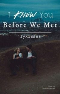 I Knew You Before We Met cover