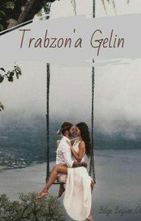 Trabzon'a Gelin ( Düzenlenecek! ) cover