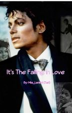 It's The Falling in Love by Miss_Lani64