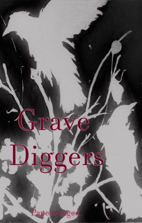 Grave Digger (poems) by paperwinged