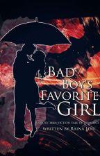 Bad Boy's Favourite Girl (Unedited) by rainalori