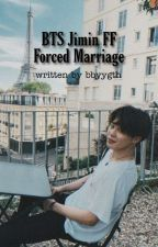 Forced Marriage || Jimin FF  by agustd_shooki