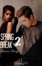 Spring Break 2 (Austin Mahone Fanfiction) by Ameezy5H