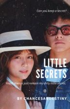 Little Secrets - A KathNiel Story by chancesandestiny
