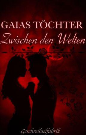 Gaias Töchter (2) - Zwischen den Welten by Geschreibselfabrik