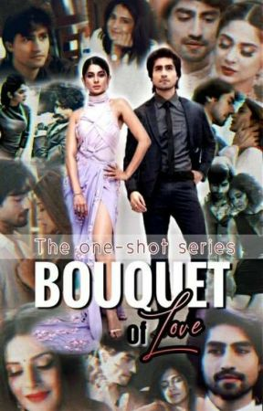 Bouquet Of Love -The One Shot Series  by HappyShelf16