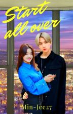 START ALL OVER (Baekhyun and Hera) by Min_jee27
