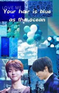 °your hair is blue as the ocean° ↬mıηsυηg cover