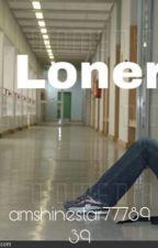 Loner by amshinestar7778939