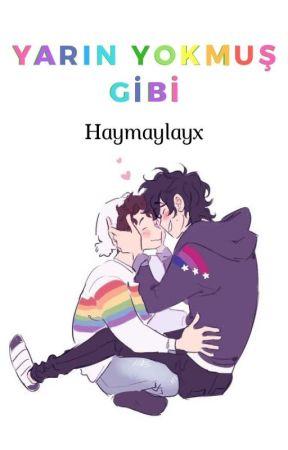 Yarın Yokmuş Gibi(Gay)  by haymaylavx