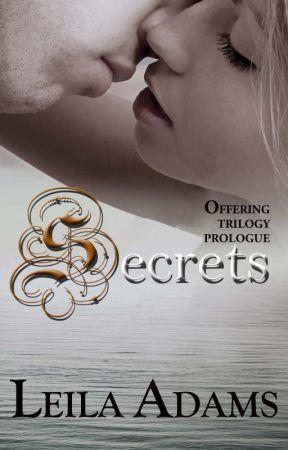 Secrets (Offering Prologue) by Leila_Adams