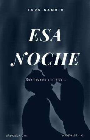 """""""Esa Noche"""" (EN EDICIÓN) by almas_gemelas26"""