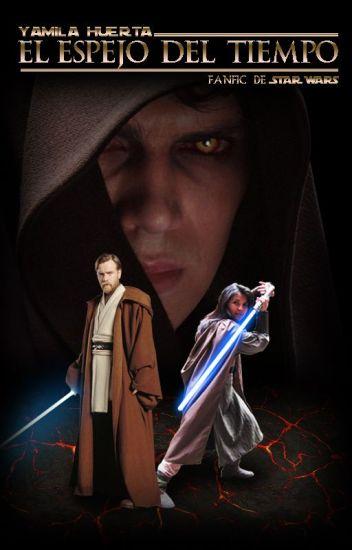 El Espejo del Tiempo (fanfic Star Wars)