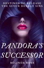 Pandora's Successor✔ by BelindaRose123
