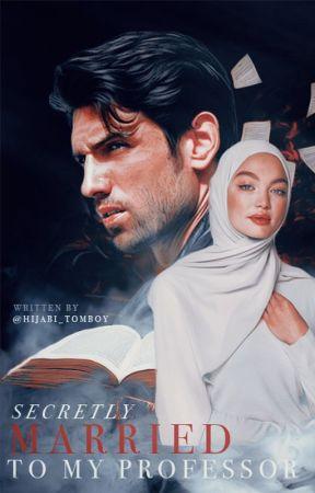 Secretly Married to my Professor by Hijabi_Tomboy