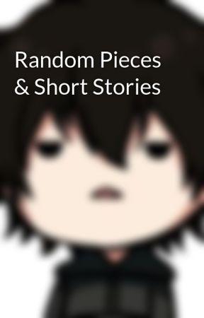 Random Pieces & Short Stories by Astrovador