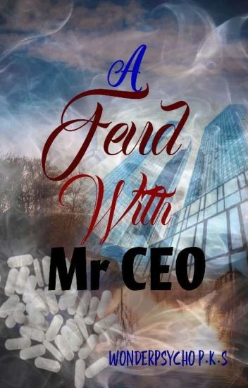 A Feud With Mr CEO