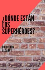 ¿Dónde están los superhéroes? by Frank_Mayhem