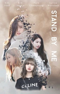Stand By Me   JenSoo - LiChaeng   Longfic  