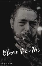 Blame it on me' ~ Post Malone by svnflowa