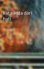 kata-kata dari hati  by azie_emon