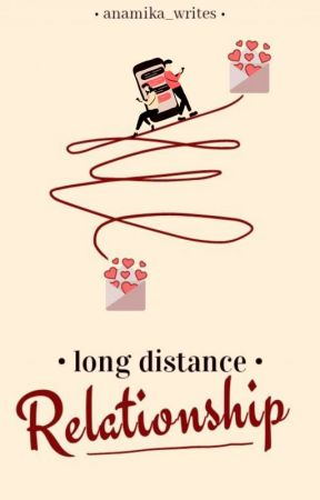 Long Distance Relationship by anamika_writes