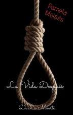 La Vida Después De La Muerte... by PamiMoises
