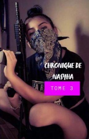 Chronique de Nasyha - gangster de mère en fille TOME 3 by Sara_Chroniqueuse