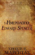 Το Ημερολόγιο του Edward Spencer από ChrisMargetas