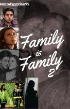 Family Is Family 2 by AmiraEgyptian95