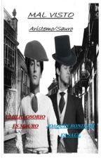 Mal Visto (Aristemo/Sauro) by AxelAGOficial